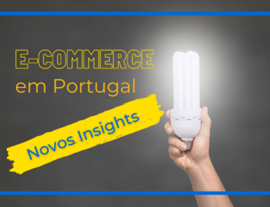 Novos insights sobre E-commerce em Portugal